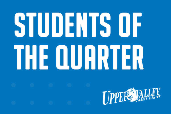 Upper Valley Career Center Names Students of the Quarter